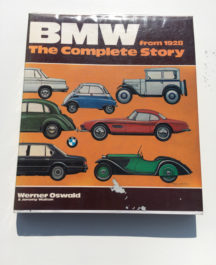 BMW The Complete Story - Werner Oswald and Jeremy Walton