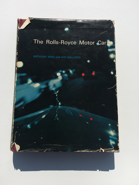 The Rolls-Royce Motorcar -Antony Bird and Ian Hallows