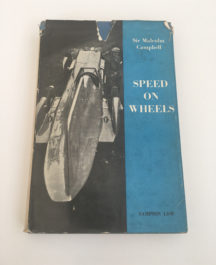 Speed on Wheels - Sir Malcolm Campbell