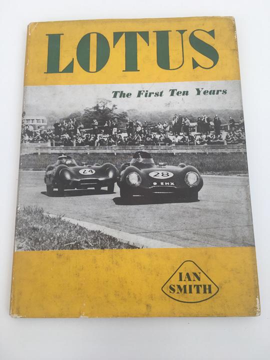Lotus The First Ten Years - Ian Smith