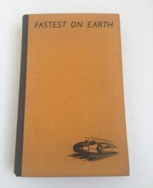 Fastest on Earth - Capt. G.E.T. Eyston