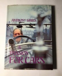 A Passion for Cars - Anthony Gibbs - 1974