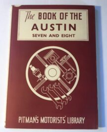 The Book of the Austin Seven and Eight Author: Staton AbbeyDate of Publication: 1959