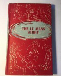 The Le Mans Story Author: FraichardDate of Publication: 1956