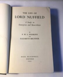 The Life of Lord Nuffield Author: Andrews and BrunnerDate of Publication: 1955