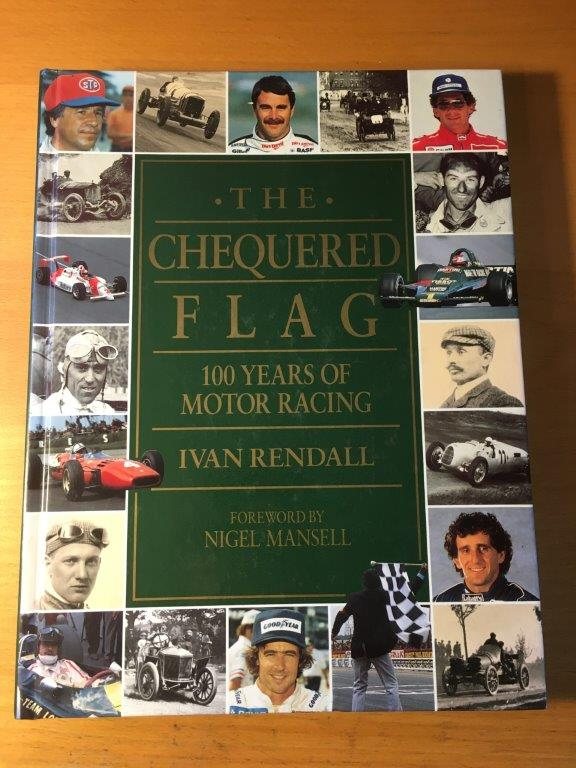 The Chequered Flag - 100 years of motor racing Author: Ivan RendallDate of Publication: 1993