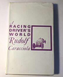 A Racing Drivers World Author: Rudolf CaracciolaDate of Publication: 1963