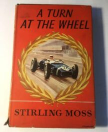 A Turn at the Wheel Author: Stirling MossDate of Publication: 1961