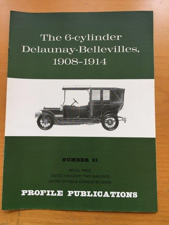 No: 31 - 6 cylinder Delaunay-Bellevilles 1908-14 Profile Publications 1967