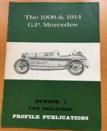 No: 1 - 1908 & 1914 GP Mercedes Profile Publications 1967